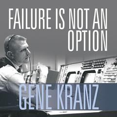 Failure Is Not an Option by Gene Kranz audiobook