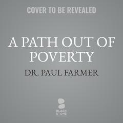 A Path out of Poverty by Paul Farmer audiobook