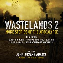 Wastelands 2  by John Joseph Adams