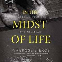 In the Midst of Life  by Ambrose Bierce audiobook