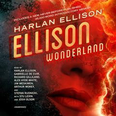 Ellison Wonderland  by Harlan Ellison audiobook
