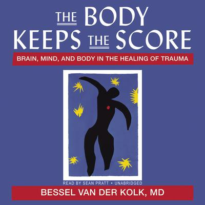 The Body Keeps the Score by Bessel  van der Kolk audiobook