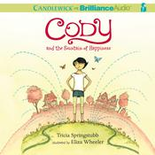 Cody and the Fountain of Happiness by  Tricia Springstubb audiobook