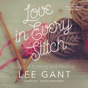 Love in Every Stitch by  Lee Gant audiobook
