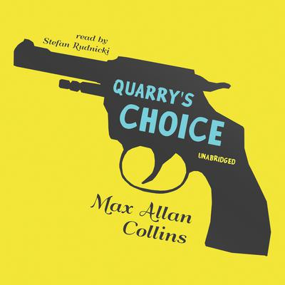 Quarry's Choice  by Max Allan Collins audiobook