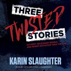 Three Twisted Stories by Karin Slaughter audiobook