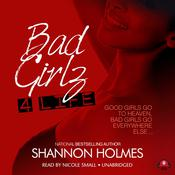 Bad Girlz 4 Life by  Shannon Holmes audiobook