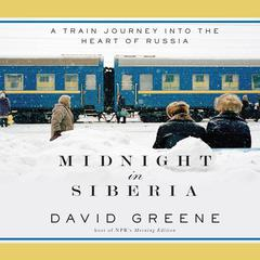 Midnight in Siberia by David Greene audiobook