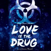 Love Is the Drug by  Alaya Dawn Johnson audiobook