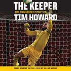 The Keeper, Young Readers' Edition by Tim Howard