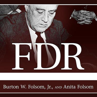 FDR Goes to War by Burton W. Folsom audiobook
