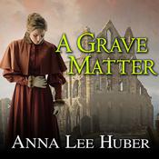 A Grave Matter by  Anna Lee Huber audiobook