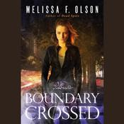 Boundary Crossed by  Melissa F. Olson audiobook
