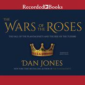 The Wars of the Roses by  Dan Jones audiobook
