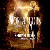 Mortal Gods by  Kendare Blake audiobook