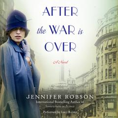 After the War is Over by Jennifer Robson audiobook
