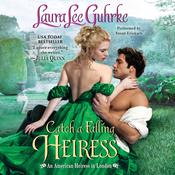 Catch a Falling Heiress by  Laura Lee Guhrke audiobook