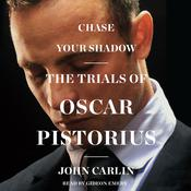 Chase Your Shadow by  John Carlin audiobook