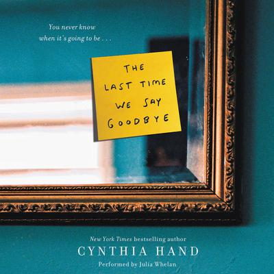 The Last Time We Say Goodbye by Cynthia Hand audiobook