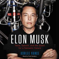 Elon Musk by Ashlee Vance audiobook