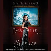 Daughter of Deep Silence by  Carrie Ryan audiobook