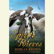 A Book of Spirits and Thieves by  Morgan Rhodes audiobook