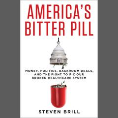 America's Bitter Pill by Steven Brill audiobook
