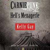 Carniepunk: Hell's Menagerie by  Kelly Gay audiobook