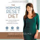 The Hormone Reset Diet by Sara Gottfried, MD