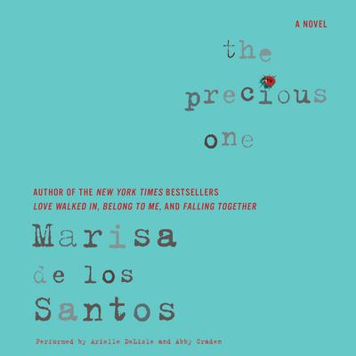 The Precious One by Marisa de los Santos audiobook