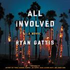 All Involved by Ryan Gattis