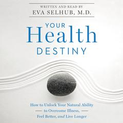 Your Health Destiny by Eva M. Selhub audiobook
