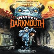Darkmouth #1: The Legends Begin by  Shane Hegarty audiobook