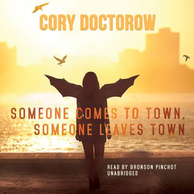 Someone Comes to Town, Someone Leaves Town by Cory Doctorow audiobook