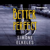 Better Than Perfect by  Simone Elkeles audiobook