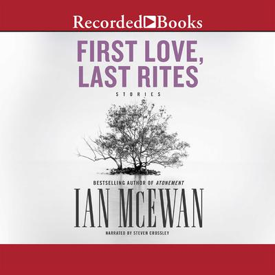 First Love, Last Rites by Ian McEwan audiobook