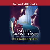 Otherworld Nights by  Kelley Armstrong audiobook