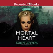 Mortal Heart by  Robin LaFevers audiobook