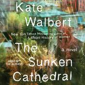 The Sunken Cathedral by  Kate Walbert audiobook