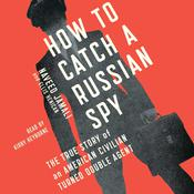 How to Catch a Russian Spy by  Ellis Henican audiobook