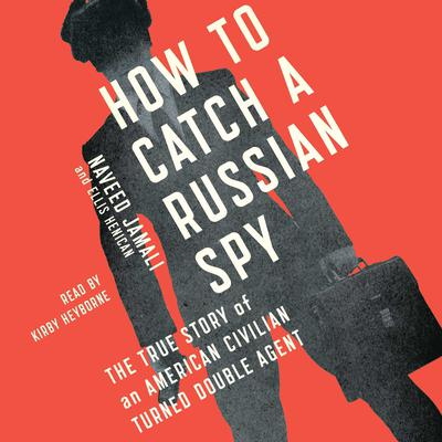 How to Catch a Russian Spy by Naveed Jamali audiobook