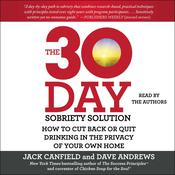 The 30-Day Sobriety Solution by  Jack Canfield audiobook
