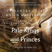 Pale Kings and Princes by  Cassandra Clare audiobook