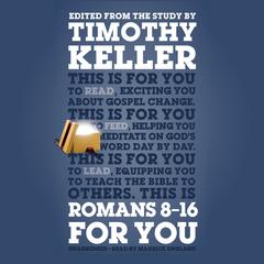 Romans 8–16 for You by Timothy Keller audiobook