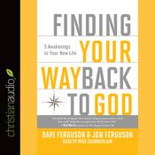Finding Your Way Back to God by  Dave Ferguson audiobook