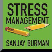 Stress Management by  Sanjay Burman audiobook