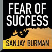 Fear of Success by  Sanjay Burman audiobook