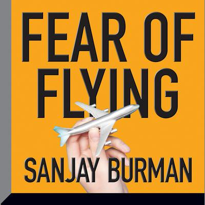 Fear of Flying by Sanjay Burman audiobook