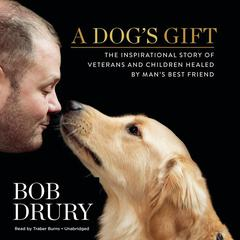 A Dog's Gift by Bob Drury audiobook