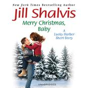 Merry Christmas, Baby by  Jill Shalvis audiobook